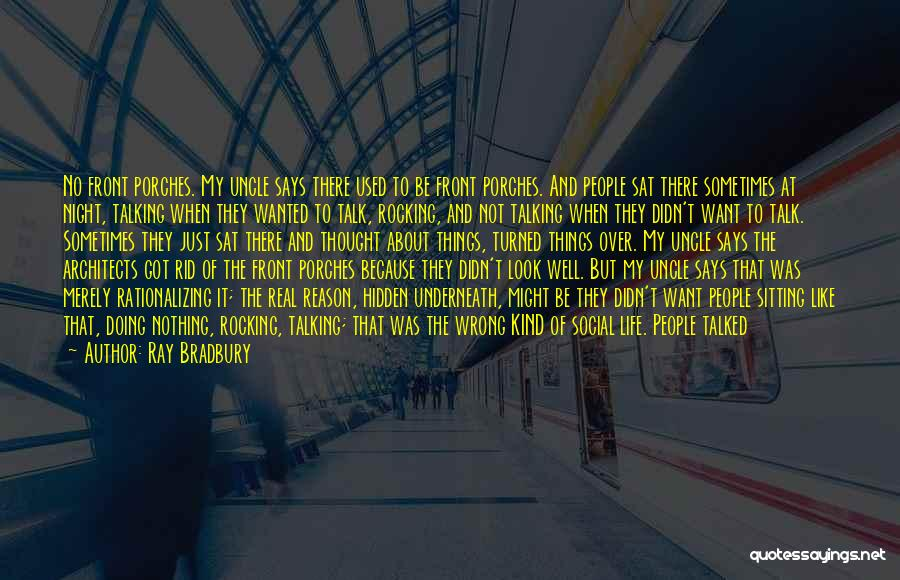 Front Porches Quotes By Ray Bradbury
