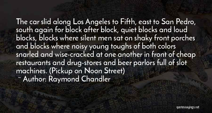 Front Porches Quotes By Raymond Chandler