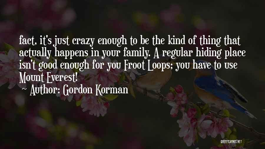 Froot Quotes By Gordon Korman