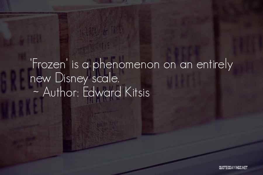 Frozen Disney Quotes By Edward Kitsis