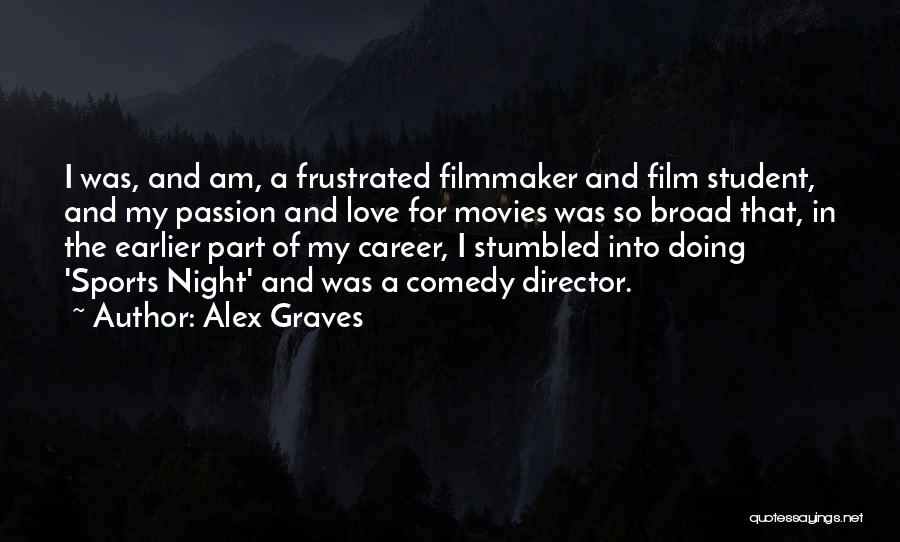 Frustrated Quotes By Alex Graves