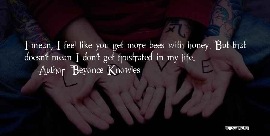 Frustrated Quotes By Beyonce Knowles