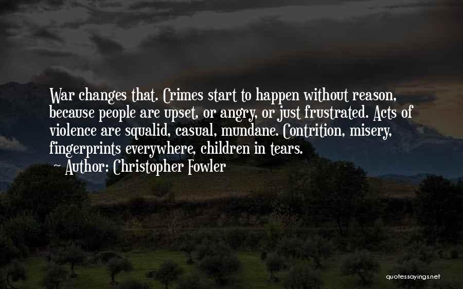Frustrated Quotes By Christopher Fowler