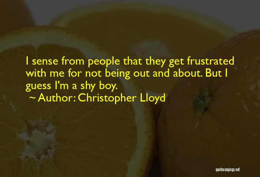 Frustrated Quotes By Christopher Lloyd