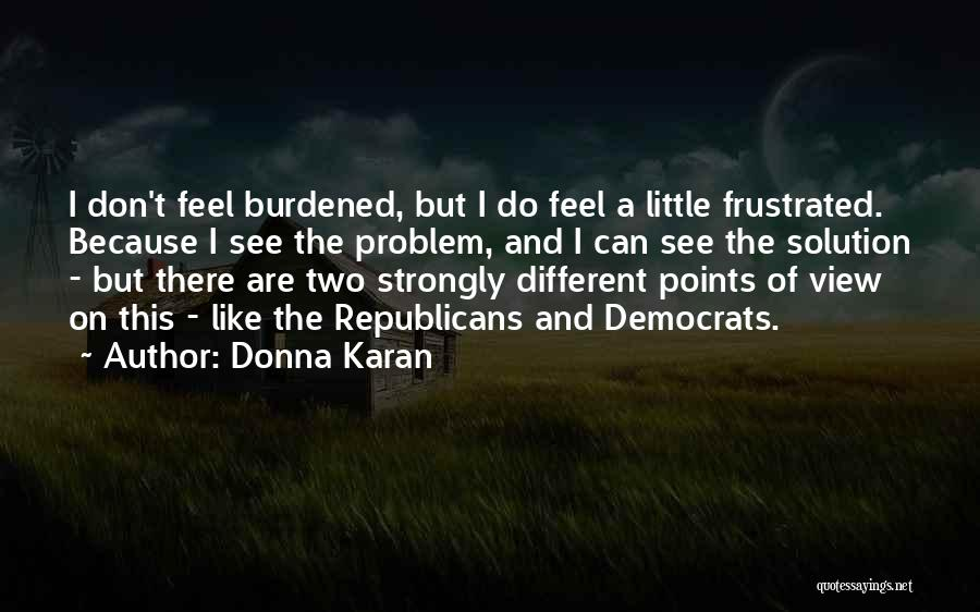 Frustrated Quotes By Donna Karan