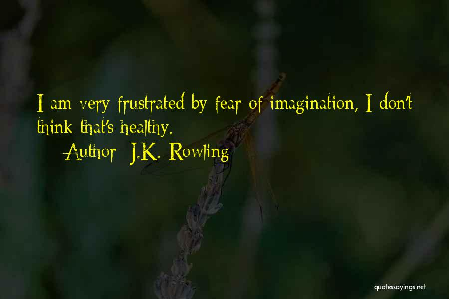 Frustrated Quotes By J.K. Rowling