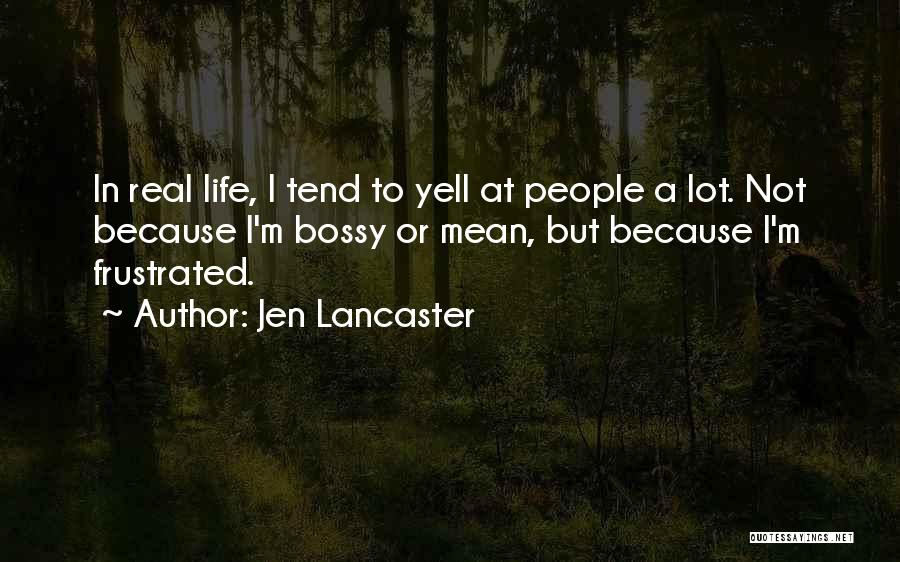 Frustrated Quotes By Jen Lancaster