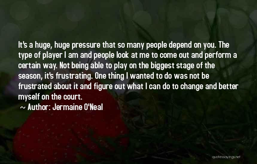 Frustrated Quotes By Jermaine O'Neal