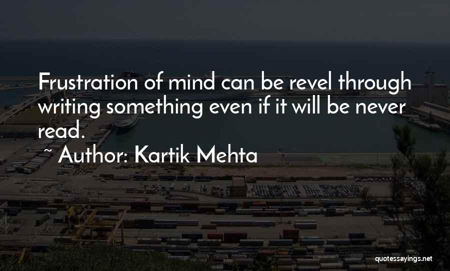 Frustrated Quotes By Kartik Mehta