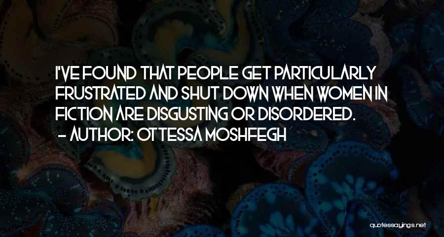Frustrated Quotes By Ottessa Moshfegh