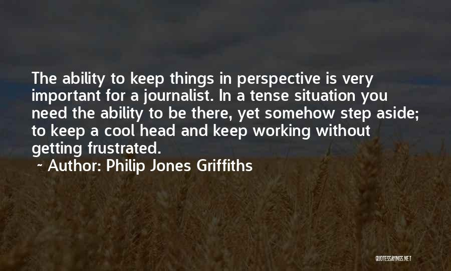 Frustrated Quotes By Philip Jones Griffiths
