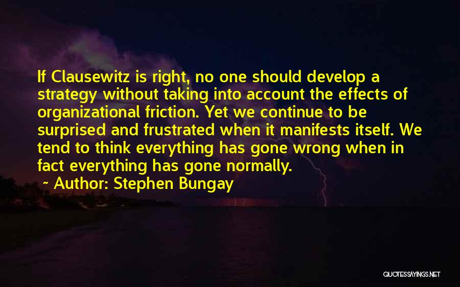 Frustrated Quotes By Stephen Bungay