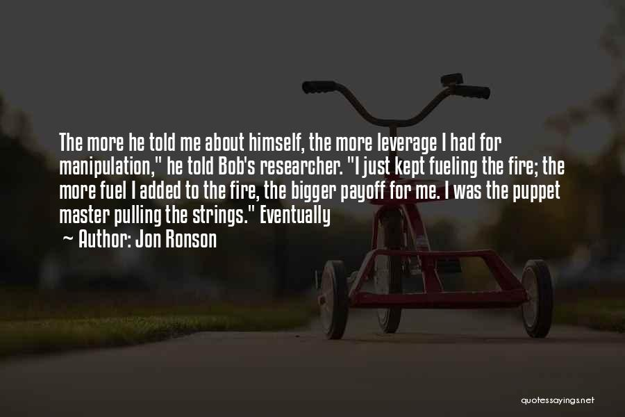 Fueling The Fire Quotes By Jon Ronson