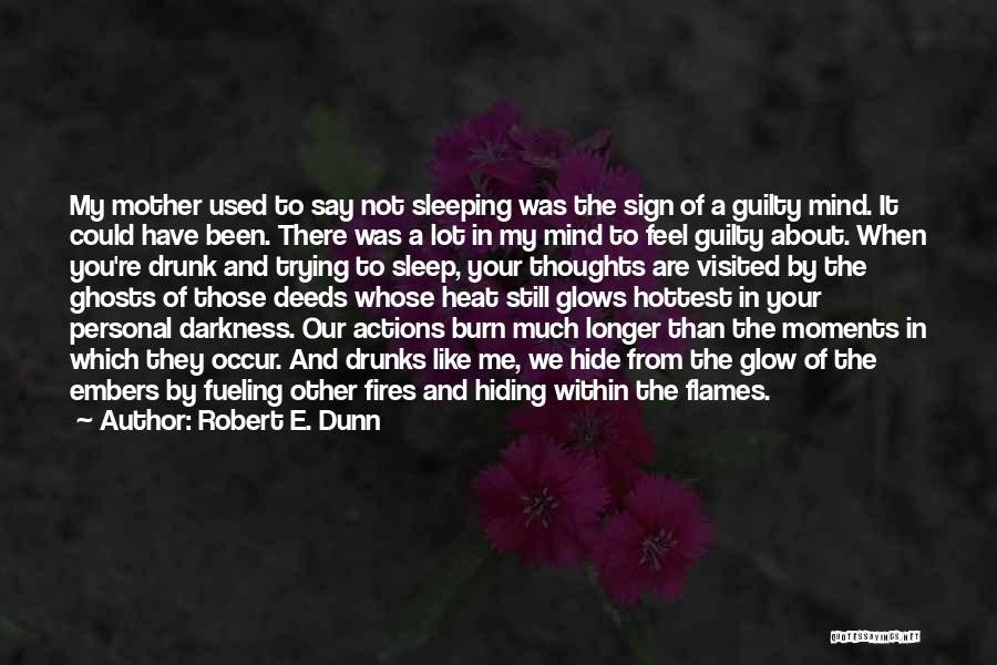 Fueling The Fire Quotes By Robert E. Dunn