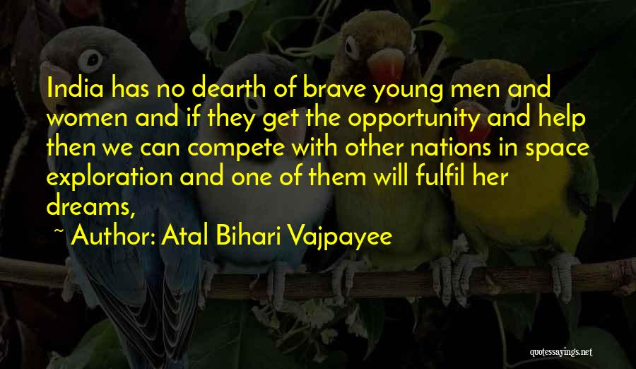 Fulfil Dreams Quotes By Atal Bihari Vajpayee
