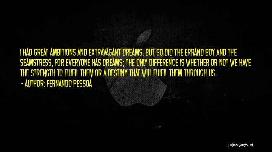 Fulfil Dreams Quotes By Fernando Pessoa