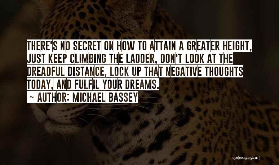 Fulfil Dreams Quotes By Michael Bassey