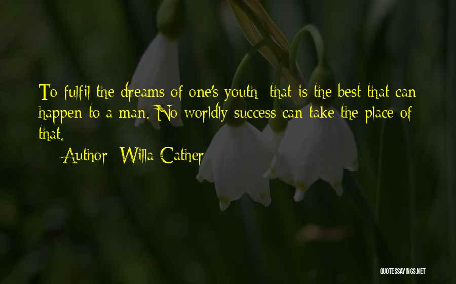 Fulfil Dreams Quotes By Willa Cather