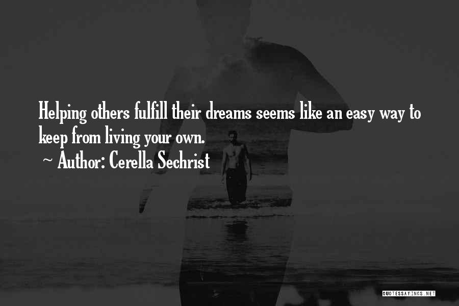 Fulfill Your Dreams Quotes By Cerella Sechrist