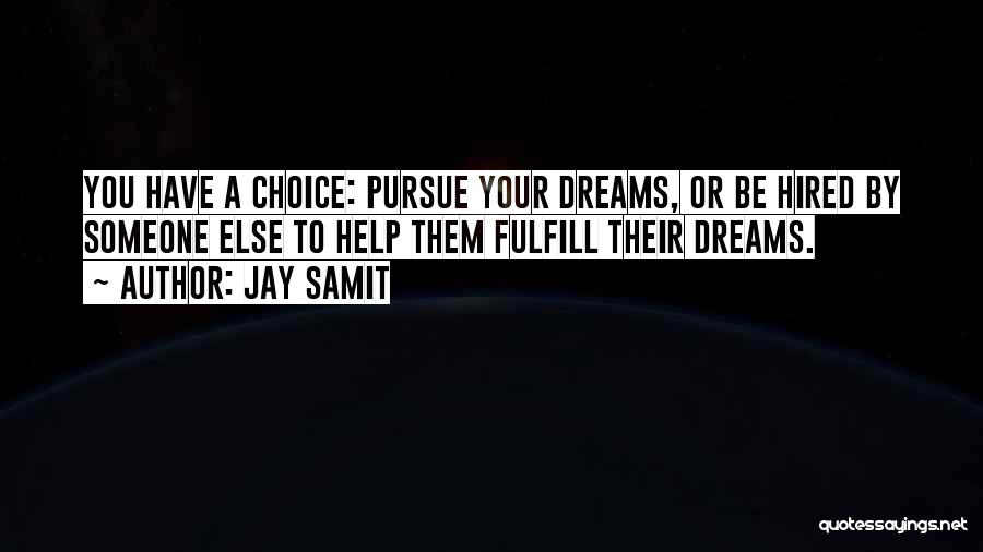 Fulfill Your Dreams Quotes By Jay Samit