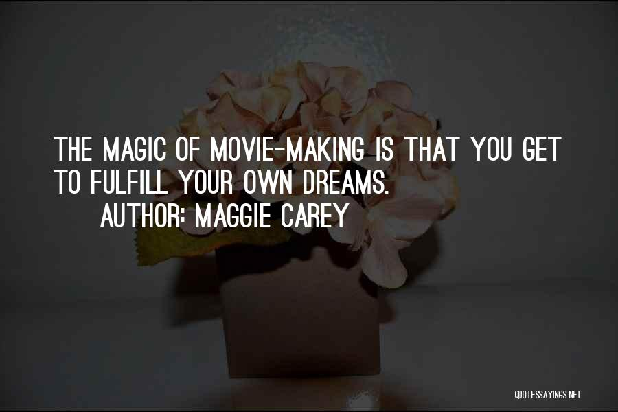 Fulfill Your Dreams Quotes By Maggie Carey