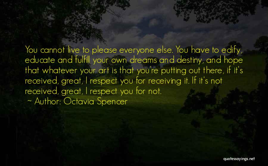 Fulfill Your Dreams Quotes By Octavia Spencer