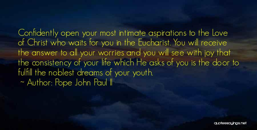 Fulfill Your Dreams Quotes By Pope John Paul II