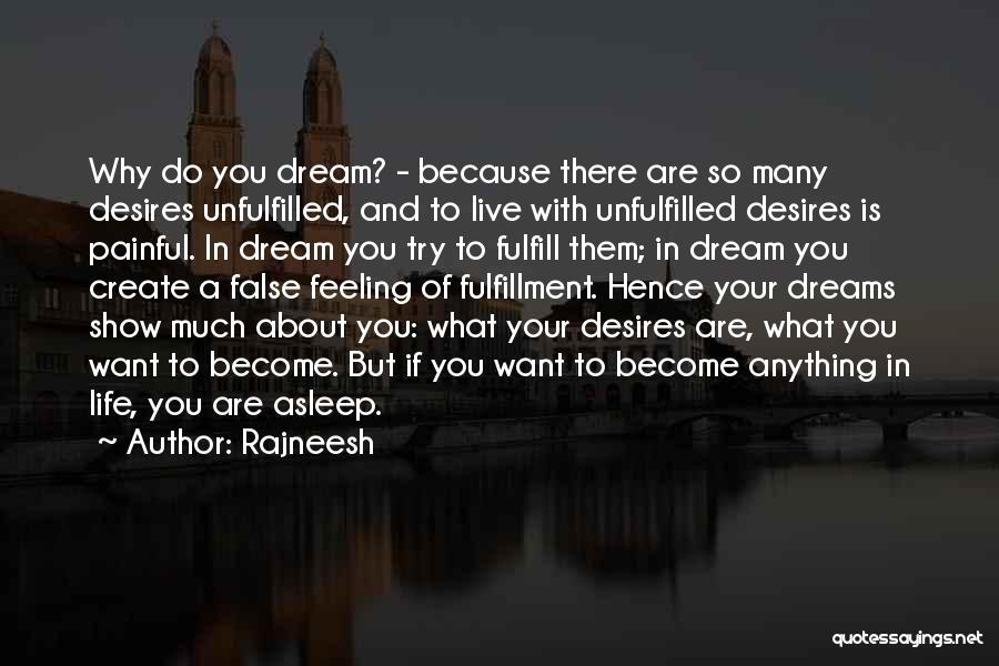 Fulfill Your Dreams Quotes By Rajneesh