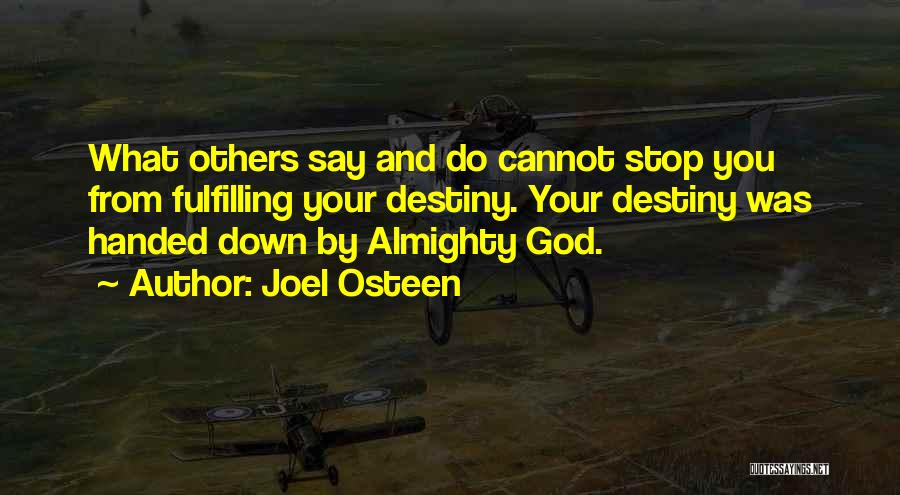 Fulfilling Your Destiny Quotes By Joel Osteen
