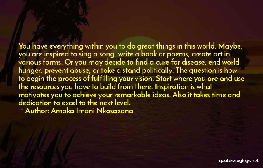 Fulfilling Your Goals Quotes By Amaka Imani Nkosazana