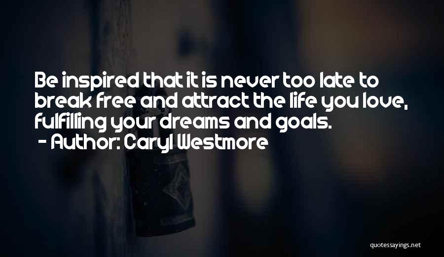 Fulfilling Your Goals Quotes By Caryl Westmore