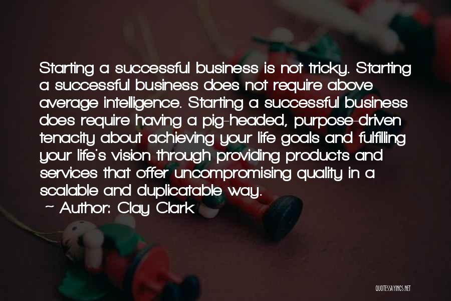 Fulfilling Your Goals Quotes By Clay Clark