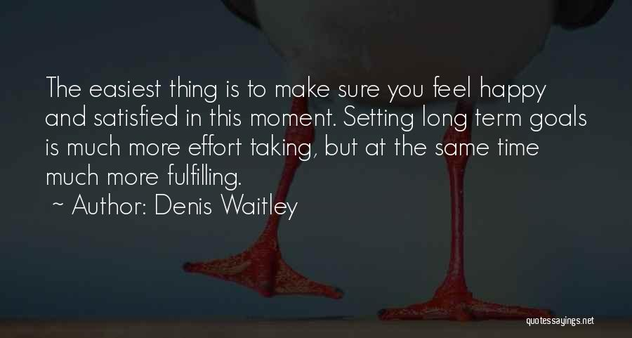 Fulfilling Your Goals Quotes By Denis Waitley