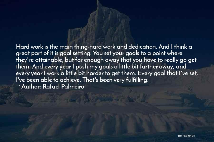 Fulfilling Your Goals Quotes By Rafael Palmeiro