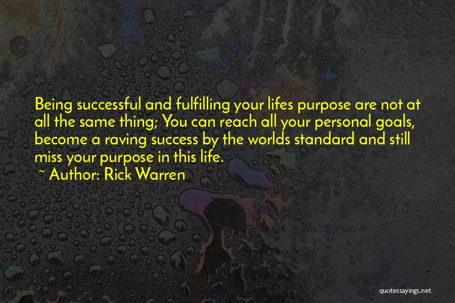 Fulfilling Your Goals Quotes By Rick Warren