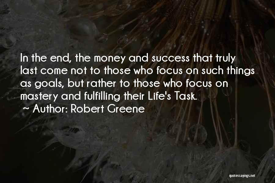 Fulfilling Your Goals Quotes By Robert Greene
