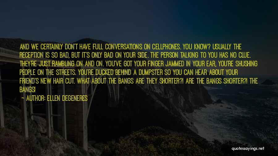 Full Bangs Quotes By Ellen DeGeneres