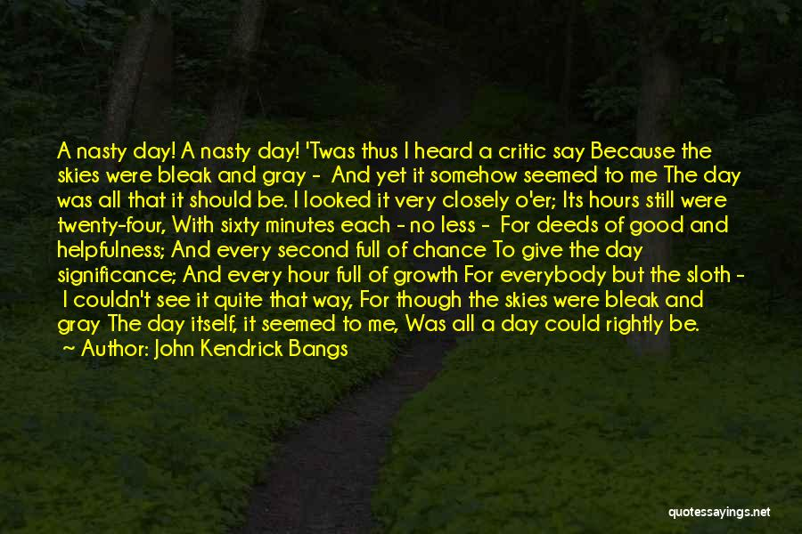 Full Bangs Quotes By John Kendrick Bangs