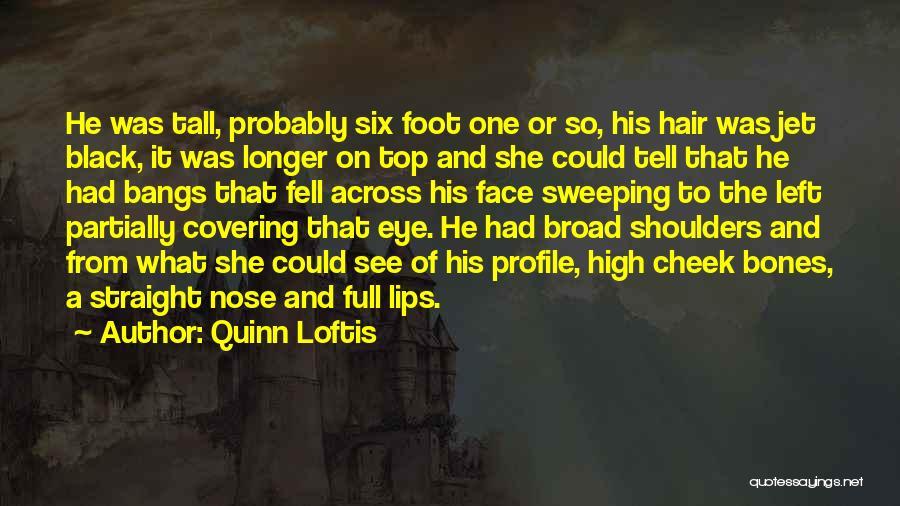 Full Bangs Quotes By Quinn Loftis