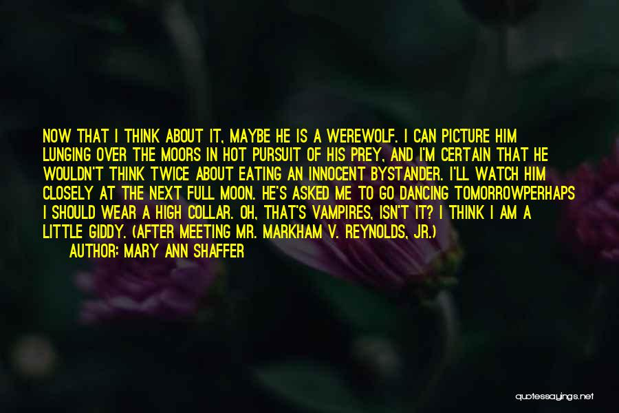 Full Moon Werewolf Quotes By Mary Ann Shaffer