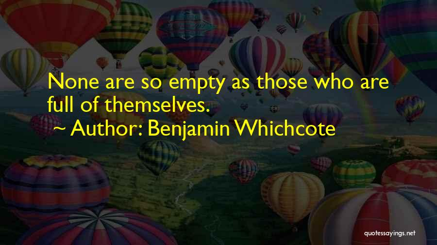 Full Of Themselves Quotes By Benjamin Whichcote