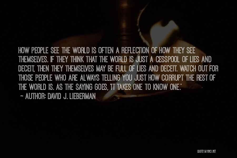 Full Of Themselves Quotes By David J. Lieberman