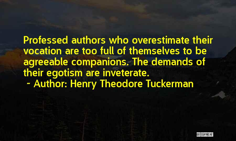 Full Of Themselves Quotes By Henry Theodore Tuckerman