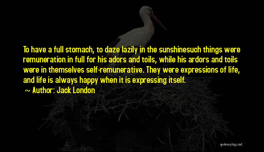 Full Of Themselves Quotes By Jack London