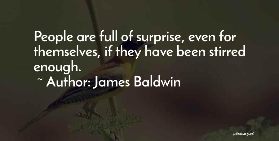 Full Of Themselves Quotes By James Baldwin