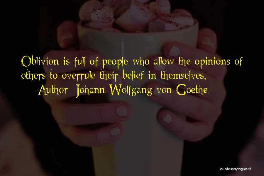 Full Of Themselves Quotes By Johann Wolfgang Von Goethe