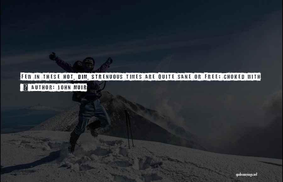 Full Of Themselves Quotes By John Muir