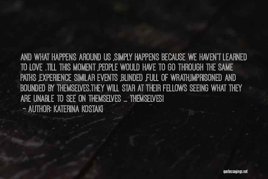 Full Of Themselves Quotes By Katerina Kostaki