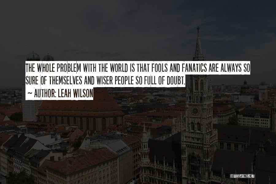 Full Of Themselves Quotes By Leah Wilson