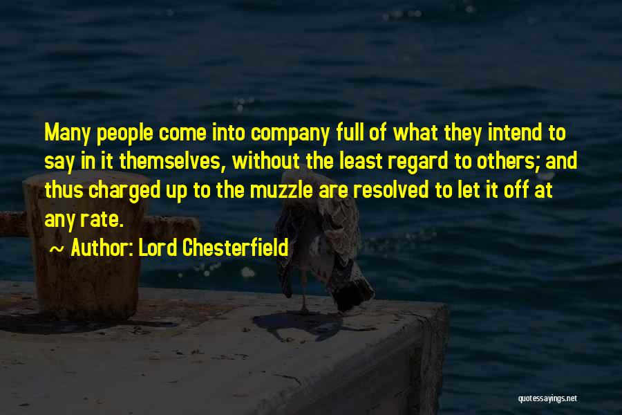 Full Of Themselves Quotes By Lord Chesterfield